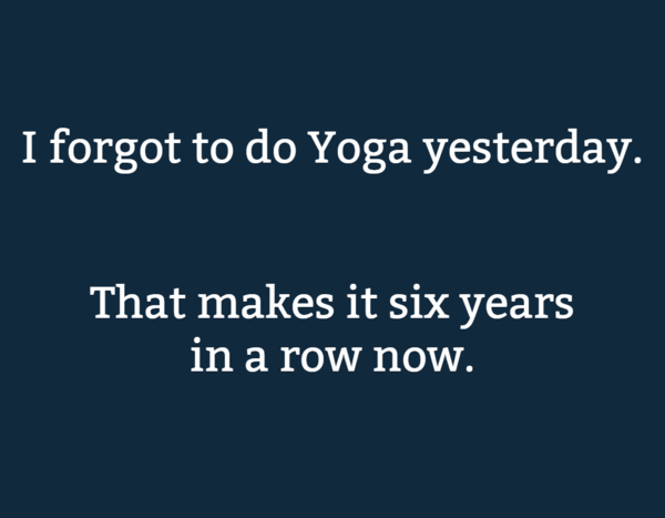 I forgot to do Yoga Yesterday