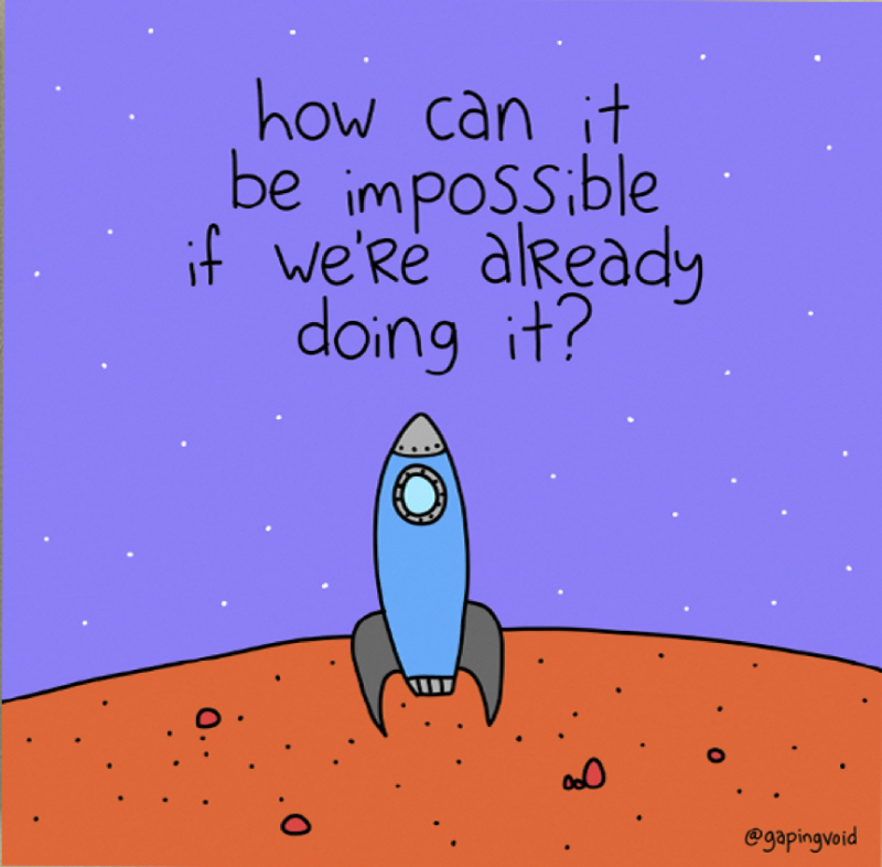 How Can It Be Impossible If We're Already Doing It_GapingVoid