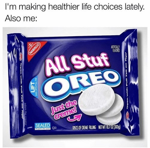 Funny-mealso-me-meme-about-making-healthy-choices-but-also-eating-crap-like-all-stuf-oreos